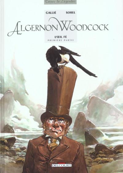 Couverture algernon woodcock tome 1 - l'oeil fé première partie
