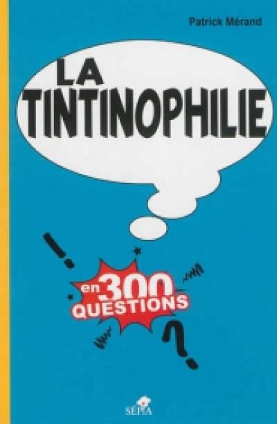 Page 5 la tintinophilie en 300 questions
