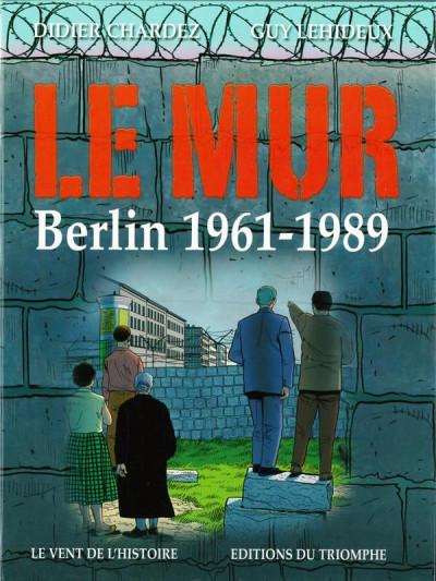 Couverture le mur, Berlin 1961 - 1989