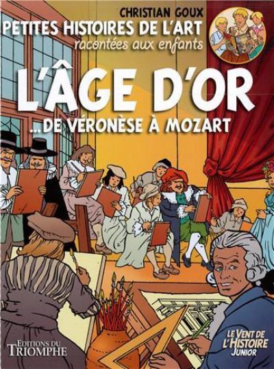 Couverture Petites histoires de l'art racontées aux enfants - L'âge d'or  de Véronèse à Mozart