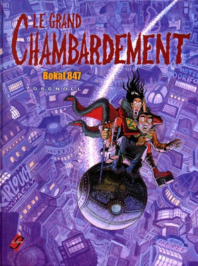 Couverture Le grand chambardement tome 1 - bokal 847