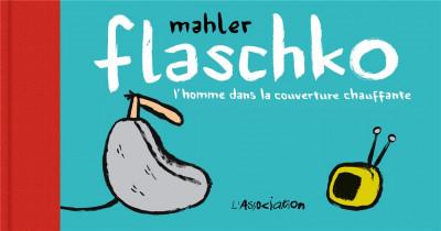 Couverture Flaschko, l'homme dans la couverture chauffante