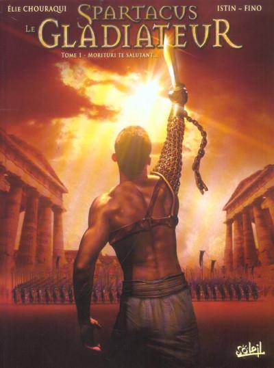 image de Spartacus le gladiateur tome 1 - morituri te salutant