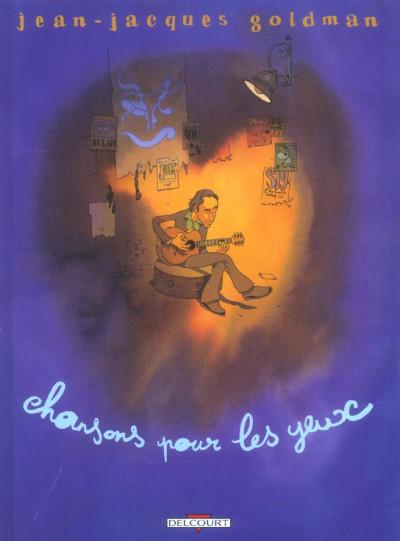 Couverture Jean-Jacques Goldman ; Chansons pour les yeux