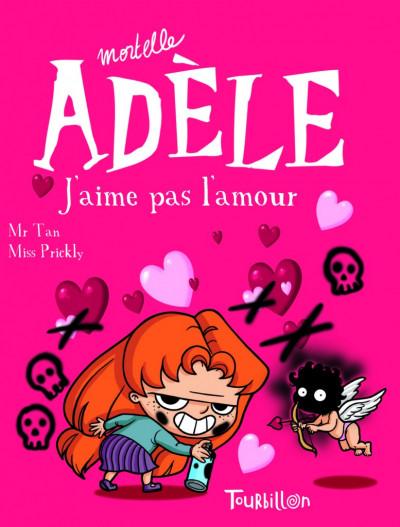 Couverture Mortelle Adèle tome 4 - j'aime pas l'amour