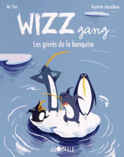 Couverture wizz gang ; les givrés de la banquise