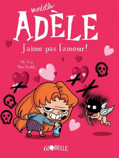 Couverture mortelle Adèle T.4 - j'aime pas l'amour !