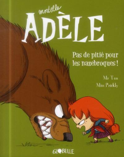 Couverture Mortelle Adèle tome 7 - Pas de pitié pour les nazebroques