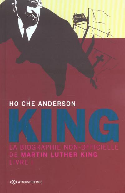 image de king, la biographie non-officielle de martin luther king tome 1