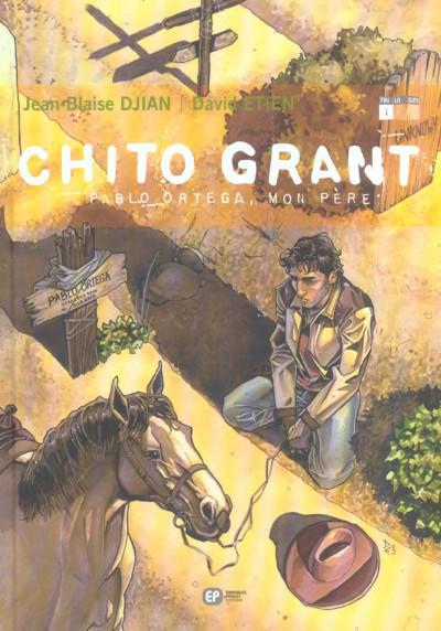 Couverture Chito Grant tome 1 - pablo ortega, mon père