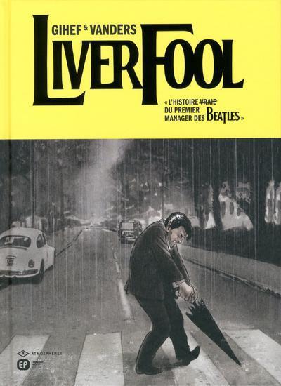 Couverture liverfool ; l'histoire (vraie) du premier manager des Beatles
