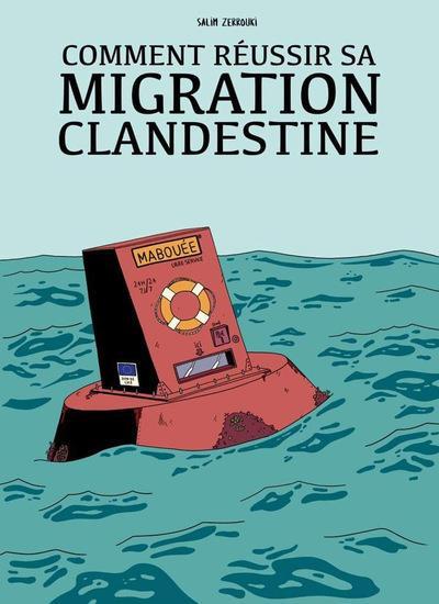 Couverture Réussir sa migration clandestine en 12 chapitres