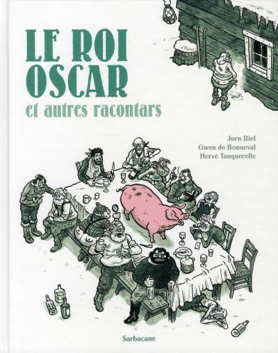 Couverture le roi Oscar et autres racontars