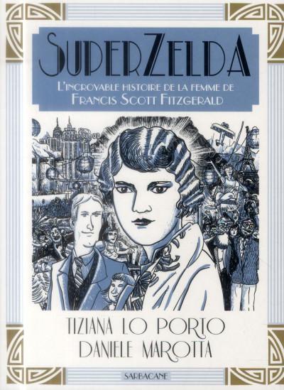 Couverture SuperZelda ; l'incroyable histoire de la femme de Francis Scott Fitzgerald