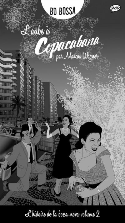 Couverture L'histoire de la Bossa Nova tome 2 - L'aube à Copacabana