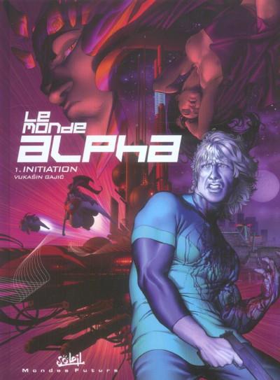 image de le monde alpha tome 1 - initiation