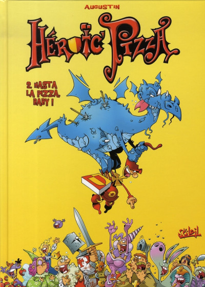 Couverture heroic pizza tome 2 - hasta la pizza baby