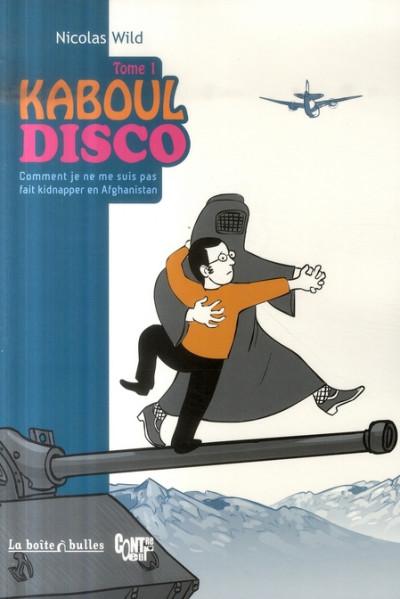 image de kaboul disco tome 1 - comment je ne me suis pas fait kidnapper en afghanistan