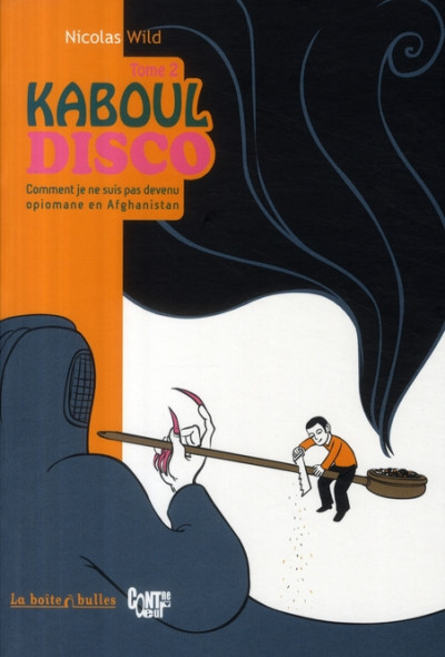 image de kaboul disco tome 2 - comment je ne suis pas devenu opiomane en afghanistan
