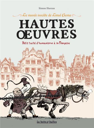 image de le musée insolite de Limul Goma - hautes oeuvres : petit traité d'humanisme à la française