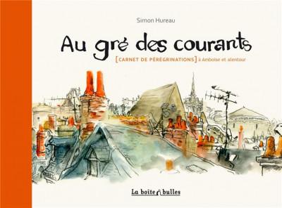Couverture au gré des courants ; (carnet de pérégrinations) à Amboise et alentour