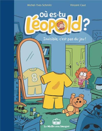 Couverture où es-tu Léopold ? tome 1 - invisible c'est pas du jeu