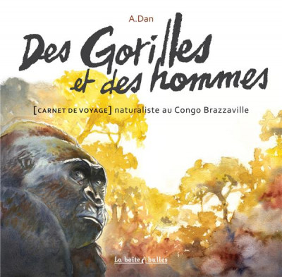 image de Des gorilles et des hommes - carnet de voyage naturaliste au Congo Brazzaville