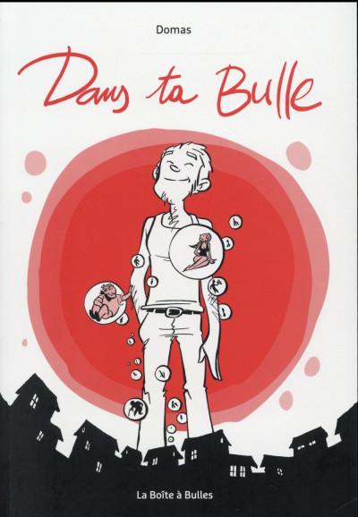 image de Dans ta bulle - Intégrale (Litost, 3 minutes, Souvenir de moments uniques)