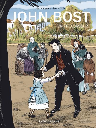 Couverture John Bost, un précurseur
