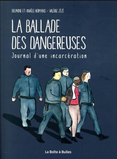 Couverture La ballade des dangereuses - Journal d'une incarcération