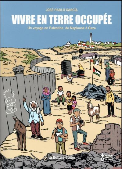 Couverture Vivre en terre occupée - Un voyage en Palestine, de Naplouse à Gaza