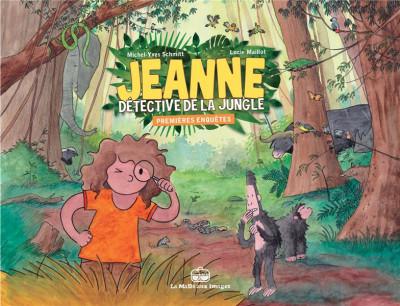 Couverture Jeanne, détective de la jungle