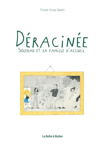 Page 1 Déracinée - Soledad et sa famille d'accueil