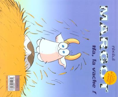 Margot Tome 1 Ha, la Vache ! - Pékélé