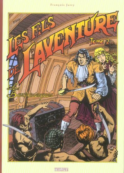 Couverture les fils de l'aventure tome 2 - les barbaresques