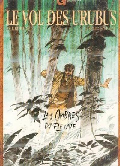 Couverture Le vol des urubus tome 1 - les ombres du fleuve