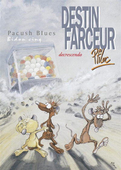 Couverture pacush blues tome 5 - bidon cinq : destin farceur decrescendo