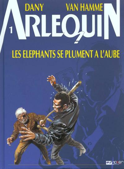 Couverture arlequin tome 1 - les éléphants se plument a l'aube