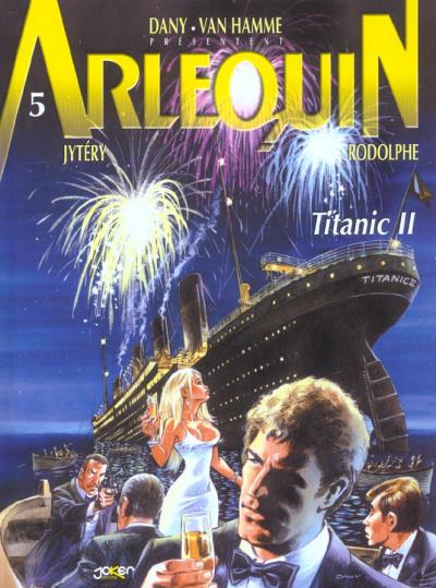 image de Arlequin tome 5 - titanic II
