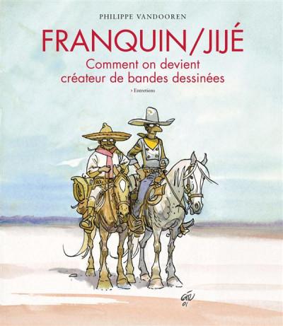 Couverture Franquin / Jijé - Comment on devient createur de bandes dessinées