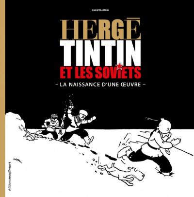 Couverture Hergé : Tintin et les Soviets : Naissance d'une Oeuvre