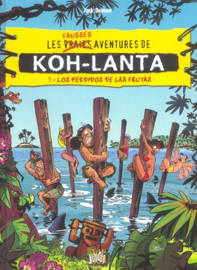 Couverture les fausses aventures de koh lanta tome 1 - los perdidos de las frutas