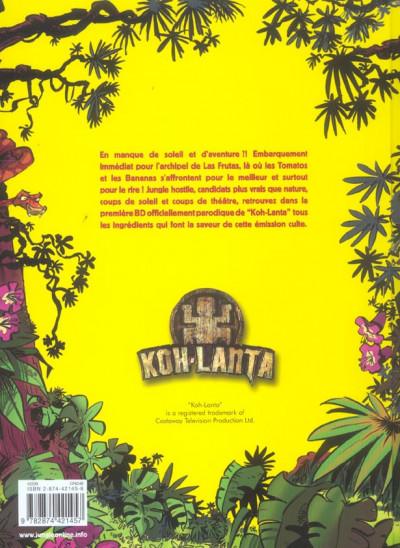 Dos les fausses aventures de koh lanta tome 1 - los perdidos de las frutas