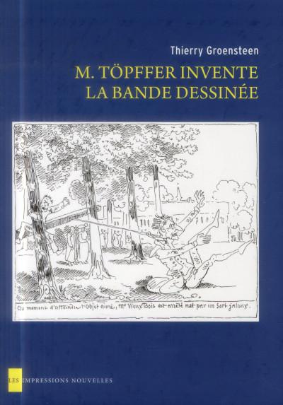 Couverture M. Töpffer invente la bande dessinée
