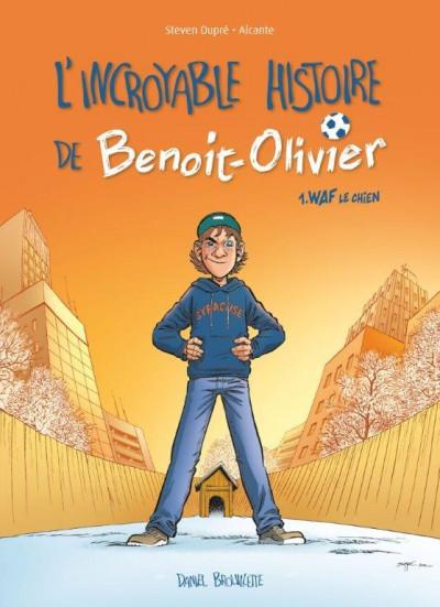 Couverture l'incroyable histoire de Benoît Olivier tome 1 - Waf le chien