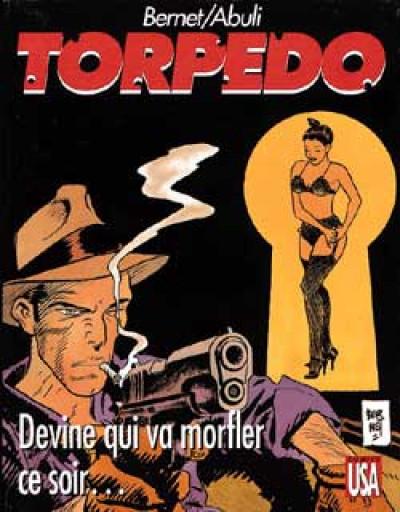 image de Torpedo tome 12 - devine qui va morfler ce soir