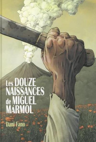 Couverture Les douze naissances de Miguel Marmol