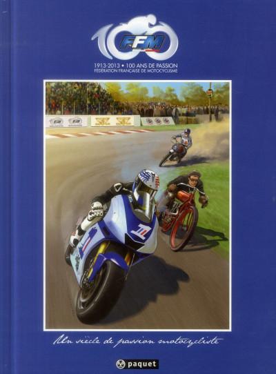 Couverture 1913-2013 : 100 ans de passion motocycliste