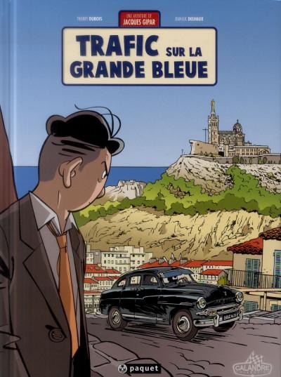 image de une aventure de Jacques Gipar tome 5 - trafic sur la grande bleue