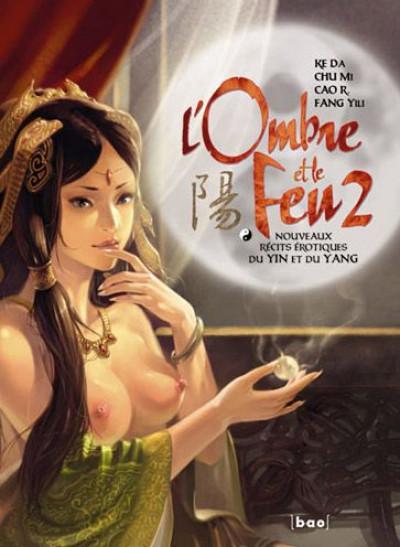 image de l'ombre et le feu tome 2 - nouveaux récits érotiques du Yin et du Yang